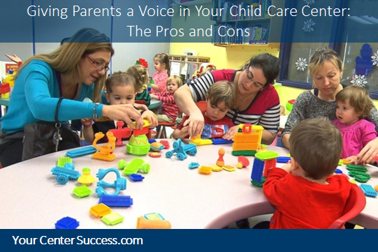 Giving Parents a Voice in Your Child Care Center: The Pros and Cons