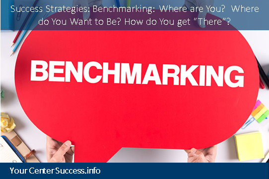 Success Strategies:  Benchmarking