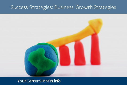Success Strategies: Business Growth Strategies