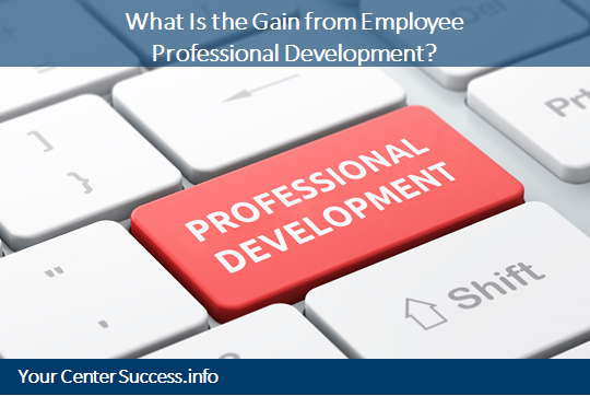 What Is the Gain from Employee Professional Development?