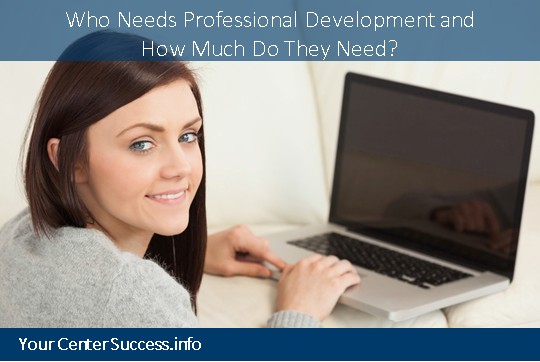 Who Needs Professional Development and How Much Do They Need?