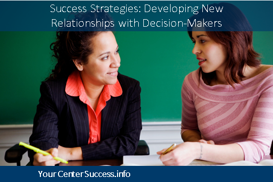 Success Strategies: Developing New Relationships with Decision-Makers