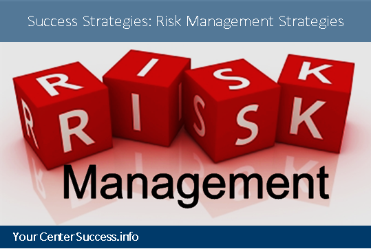 Success Strategies: Risk Management Strategies