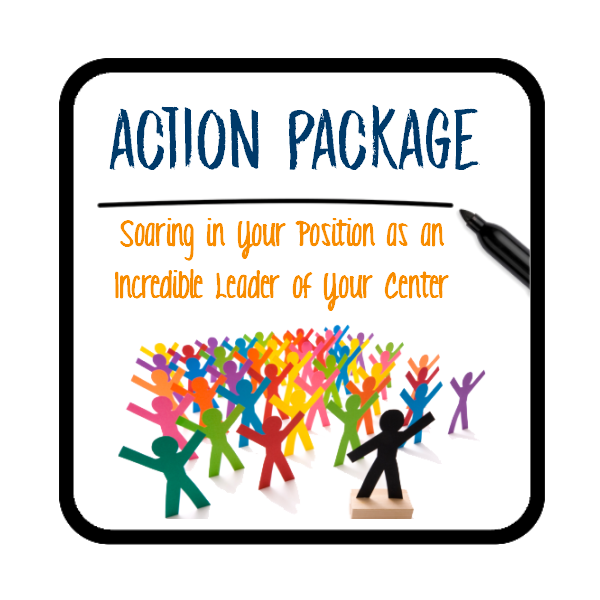 ACTION PACKAGE - Soaring in Your Position as an Incredible Leader of Your Center
