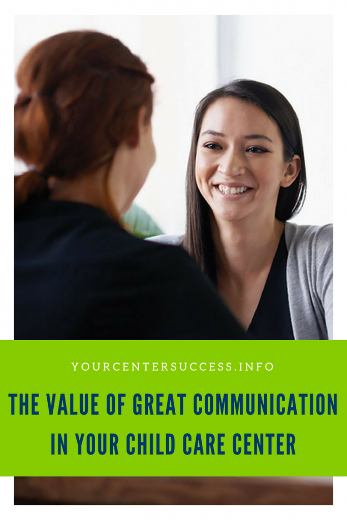 The Value of GREAT Communication in Your Child Care Center