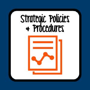 Strategic Policies & Procedures