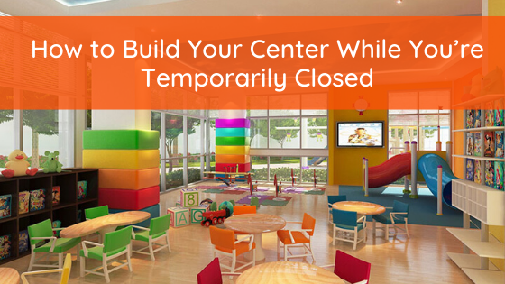 How to Build Your Center While You're Temporarily Closed